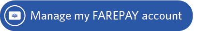 Manage your farepay account